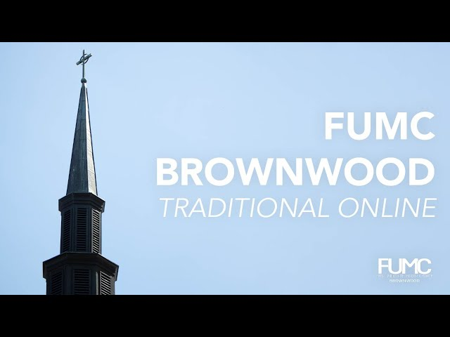 FUMC Brownwood Traditional Aug 15, 2021