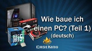Wie baue ich einen Gaming PC - Teil 1 - PC zusammenstellen - Caseking TV