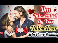 UNION IS NEAR- TWIN FLAME/LOVERS- DM INTOXICATED BY YOU- TIMELESS- ALL SUNSIGNS- MWT