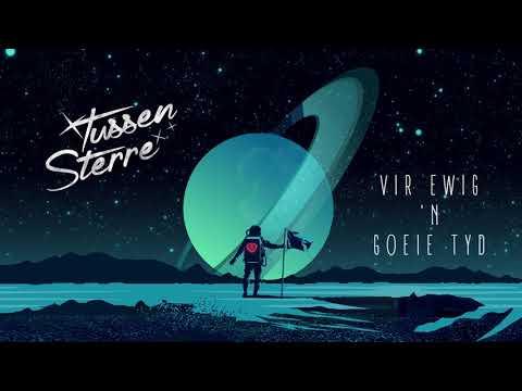 Tussen Sterre - Vir Ewig 'n Goeie Tyd [Official Audio]