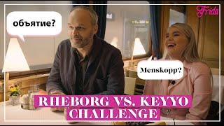 CHALLENGE – KEYYO TESTAR JOHAN RHEBORGS RYSKA