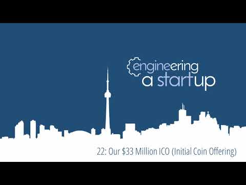 22: Our $33 Million ICO (Initial Coin Offering) | Engineering a Startup Podcast