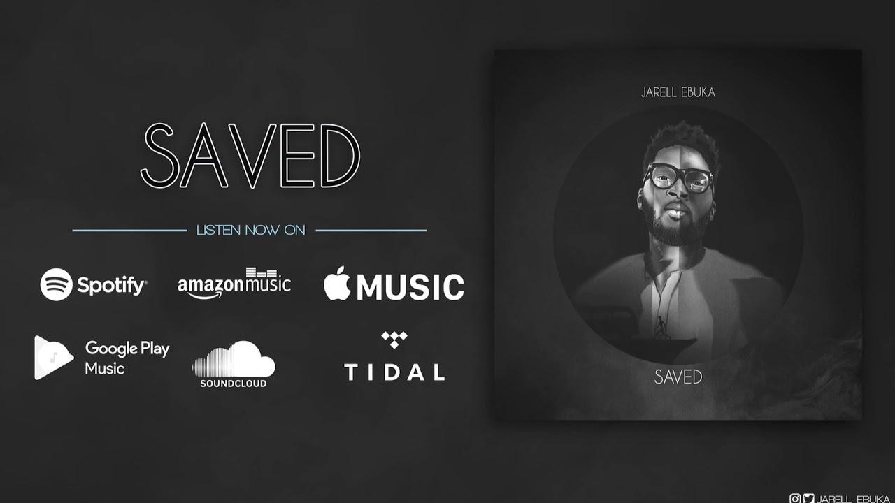 Jarell Ebuka - SAVED (Audio)