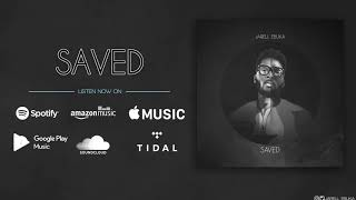 Jarell Ebuka - SAVED (Audio)