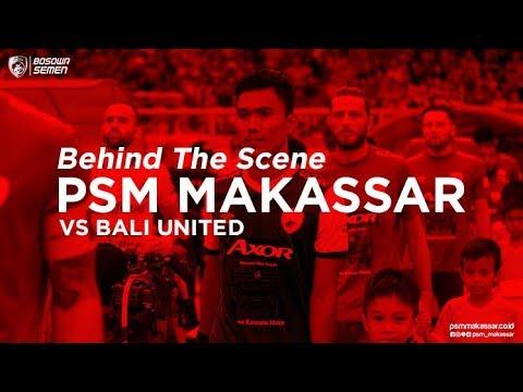 Behind The Scene - PSM MAKASSAR vs Bali United