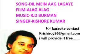 Dil mein aag lagaye-karaoke-kishore kumar-(Alag Alag)
