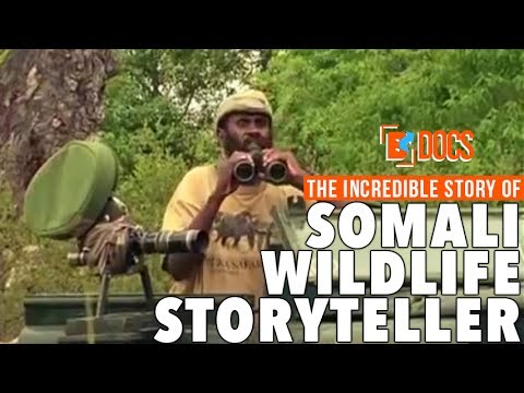 The Somali man who gave up everything to become wildlife storyteller and filmmaker
