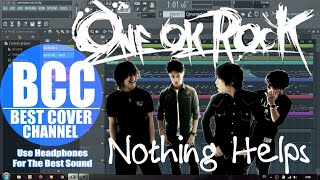 Nothing Helps - One Ok Rock - Phontas Cover