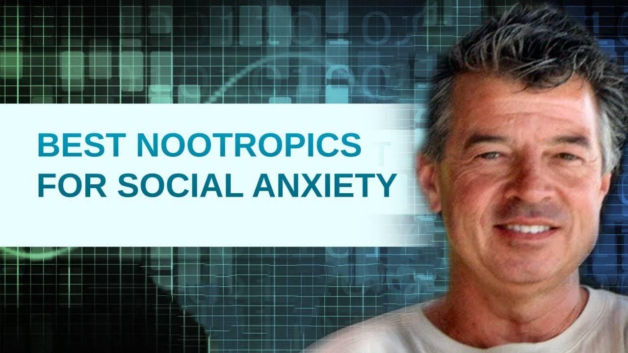 Best Nootropics for Social Anxiety - Smart Drugs Nootropics