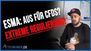 ESMA: Aus für CFDs? EXTREME REGULIERUNG!!!