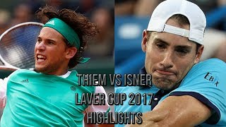 Dominic Thiem Vs John Isner - Laver Cup 2017 (Highlights HD)