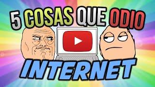 5 COSAS QUE ODIO DE INTERNET