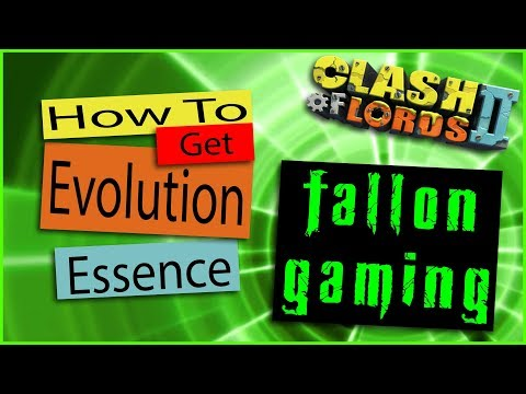 How To Get Evolution Essence In Clash Of Lords 2