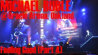 Michael Buble Live - Feeling Good (Oracle Arena, Nov.30.2013) Part 4