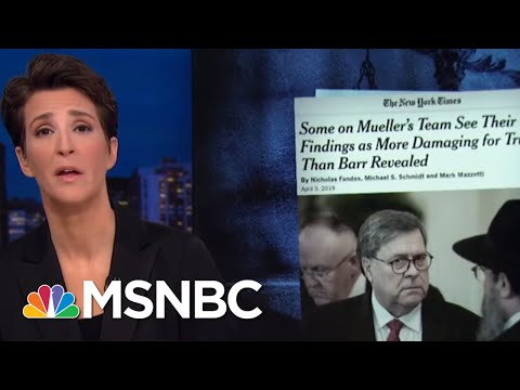 William Barr's Rosy Report Spin Frustrates Mueller Investigators: NYT | Rachel Maddow | MSNBC