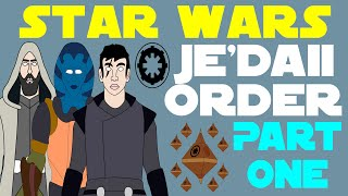 Star Wars Legends: Je'daii Order (Part 1 of 2)