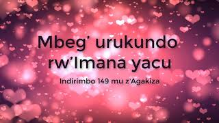 Mbeg' urukundo rw'Imana yacu Lyrics - Indirimbo ya 149 mu z'agakiza