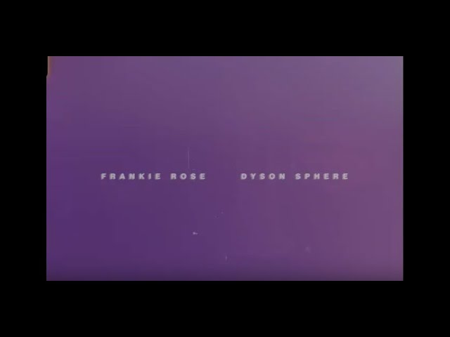 Frankie Rose - Dyson Sphere (Official Music Video)