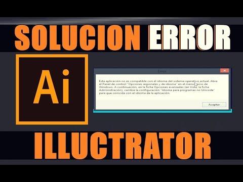 Solucion Illustrator: Esta Aplicación No Es Compatible Con El Idioma Del Sistema Operativo