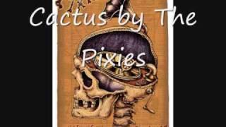 Cactus - Pixies