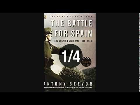 The Battle For Spain Part 1 Of 4 Audiobook FULL By Atony Bevoor