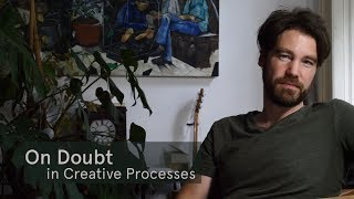 On Doubt in Creative Processes (Patreon Trailer/Crowdfunded Documentaries)