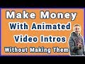 Make Money💰 With Animated Video Intros Without Making Them🔥