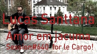 #640 Lucas Santtana - Amor em jacuma (Acoustic Session)