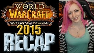 WoW in 2015 | Year End Recap | World of Warcraft | TradeChat