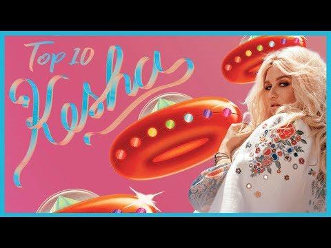 TOP 10 KESHA SONGS
