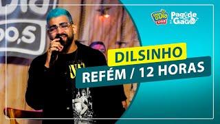 Dilsinho - Refém / 12 Horas #Live Pagode do Gago #FMODIA