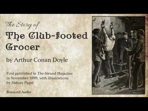 The Club-footed Grocer | Arthur Conan Doyle | Full Audiobook