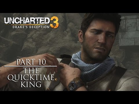 Uncharted 3 (Remastered) - Part 10 - The Quicktime King