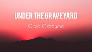 Baixar Ozzo Osbourne - Under The Graveyard Lyrics