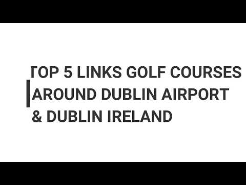 TOP 5 LINKS GOLF COURSES CLOSE TO DUBLIN AIRPORT – JUST 10 MINUTES DRIVE –  LAND OF LINKS GOLF