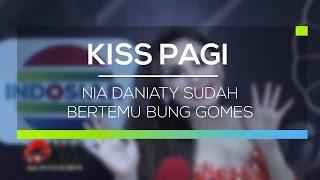 Nia Daniaty Sudah Bertemu Bung Gomes - Kiss Pagi