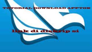 Totorial Download Apptoko Bagi Yang Tidak Tau