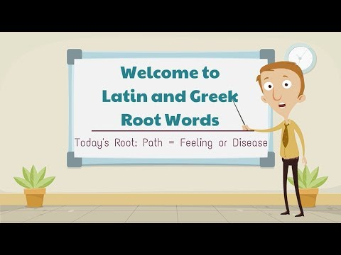 Latin And Greek Root Words:  Path = Feeling Or Disease