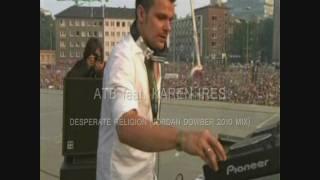 ATB ft. Karen Ires - Desperate Religion (Jordan Dowber 2010 Mix)