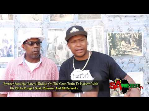 Brother Sankofa: Rawyal Riding On The Coon Train To Harlem With Charlie Rangell & David Paterson