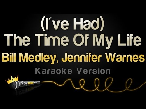 Bill Medley, Jennifer Warnes - (I've Had) The Time Of My Life (Karaoke Version)