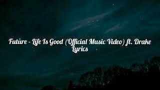 Future - Life Is Good Ft.Drake (Lyrics)