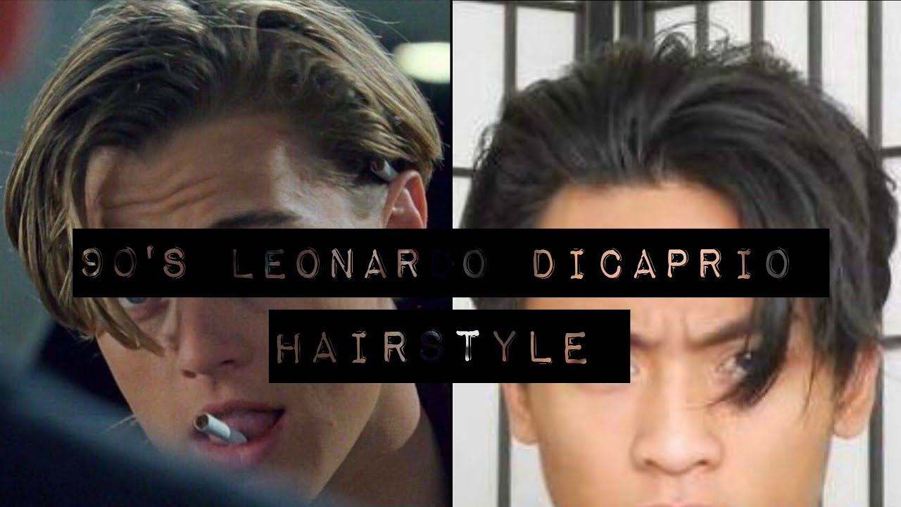 men s fashion 90 s leonardo dicaprio hairstyle tutorial