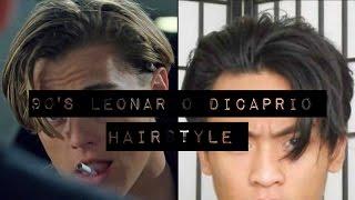 Men's Fashion | 90's Leonardo DiCaprio Hairstyle Tutorial