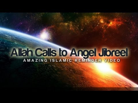 When Allah Calls to Angel Jibreel ᴴᴰ - [Powerful Reminder]