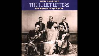The Juliet Letters - Elvis Costello & The Brodsky Quartet - Full Album