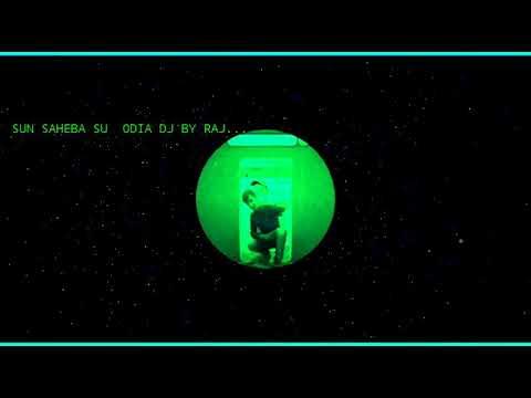 sun sahiba sun re sun odia DJ by Raj