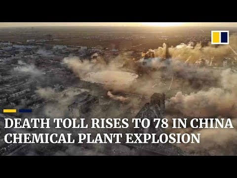 Death toll rises to 78 in China chemical plant explosion 2019 - YouTube