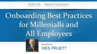 """In this introduction to our 'onboarding best practices for millenials and all employees' presentation, wes pruett discusses the """"the four 'c's' of onboarding..."""