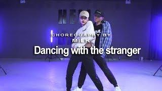 Dancing With A Stranger / MILK Choreo - HELLO DANCE Video